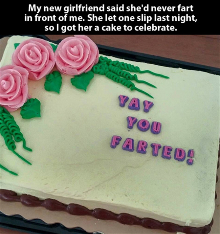 A cake for my farting girlfriend.