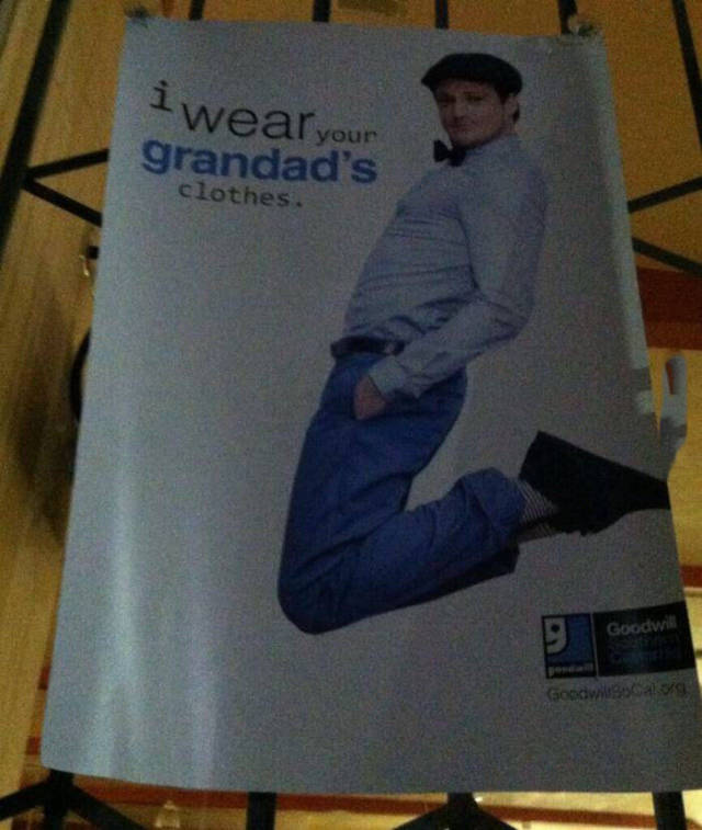 "Goodwill just got much cooler after seeing this, ""I wear your grandad's clothes"" sign."