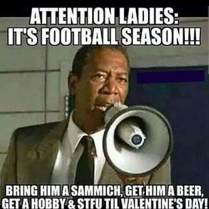 Attention Ladies: It's football season.