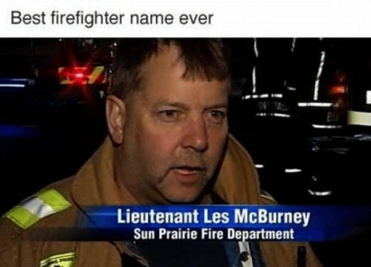 Best firefighter name ever.