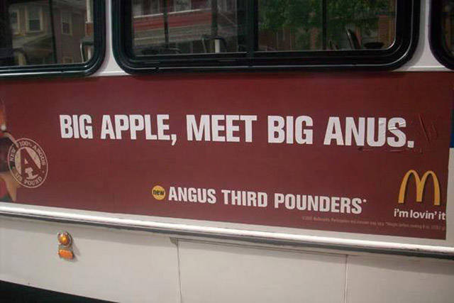 Big Apple, meet Big Anus.