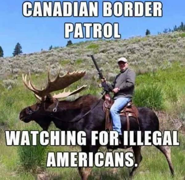 Canadian border patrol watching for illegal Americans.