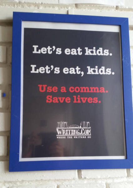 Use a comma. Save lives.