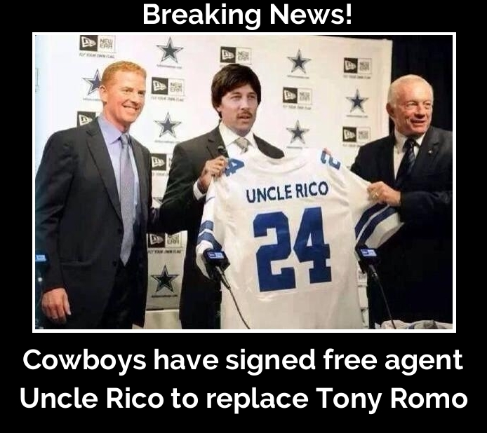 Dallas Cowboys have signed free agent Uncle Rico to replace Tony Romo.