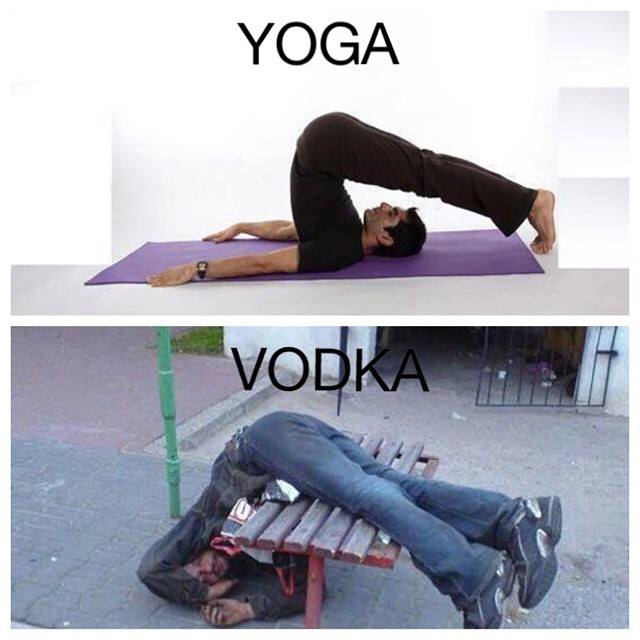 Doing Yoga and drinking vodka are very similar.