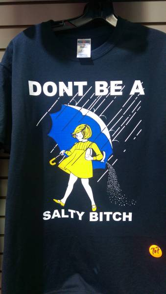 Don't be a salty bitch.