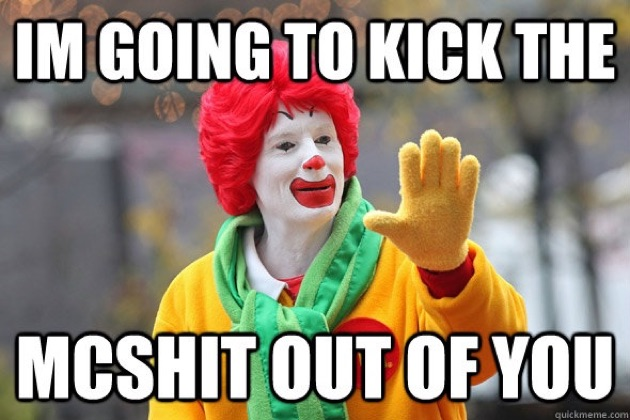 Don't mess with Ronald McDonald.