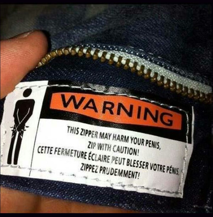 Finally a pair of pants with a warning label on the zipper.