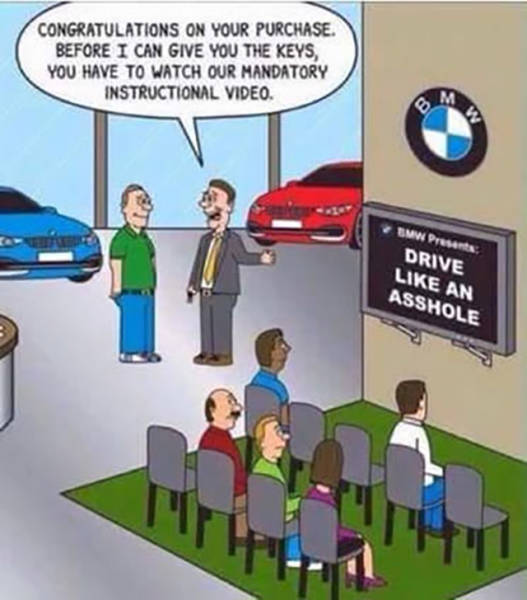 Finally, an explanation of why BMW owners drive like assholes.
