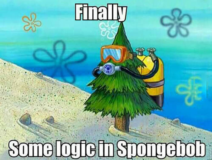 Finally some logic in Spongebob.