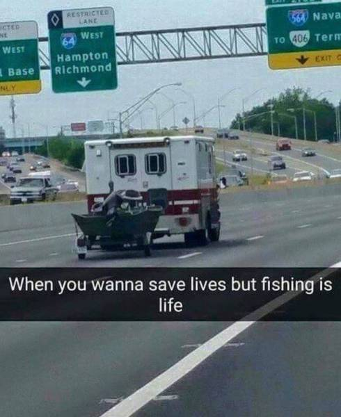 Fishing emergency.