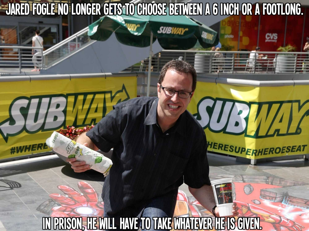 Former Subway spokesman Jared Fogle no longer gets to choose between a 6 inch or a footlong.