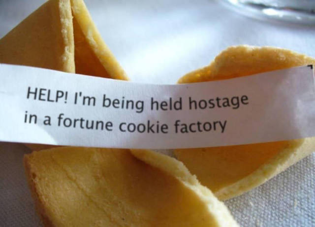 Fortune cookie hostage.