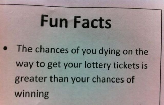 Fun fact for people who buy lottery tickets.