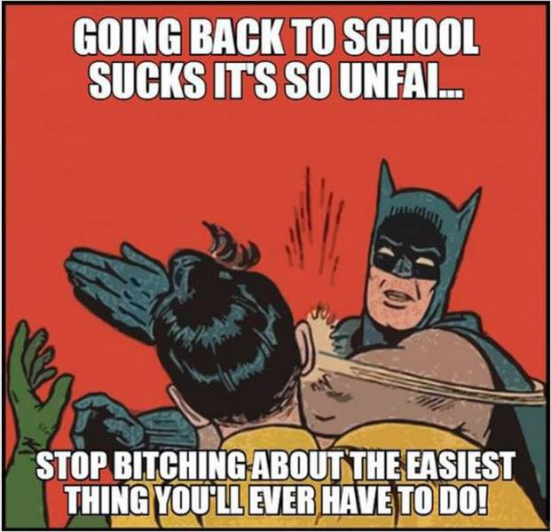 Going back to school sucks, it's so unfair.