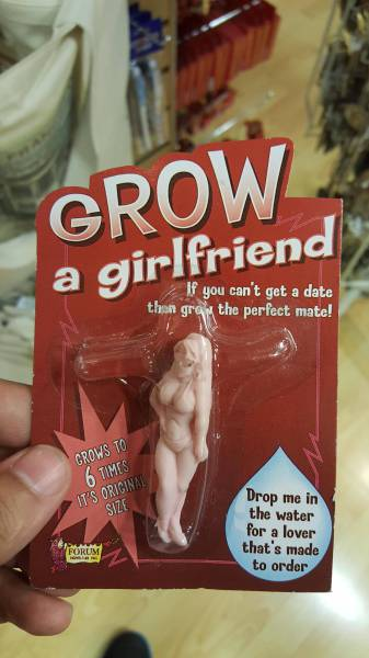 Grow a girlfriend. If you can't get a date then grow the perfect mate.
