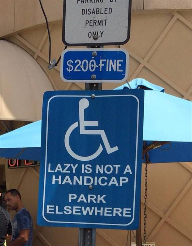 Handicap Parking Is Not For Lazy People.