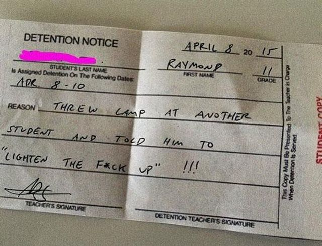 He got a detention notice at school but at least he had some humor about it.