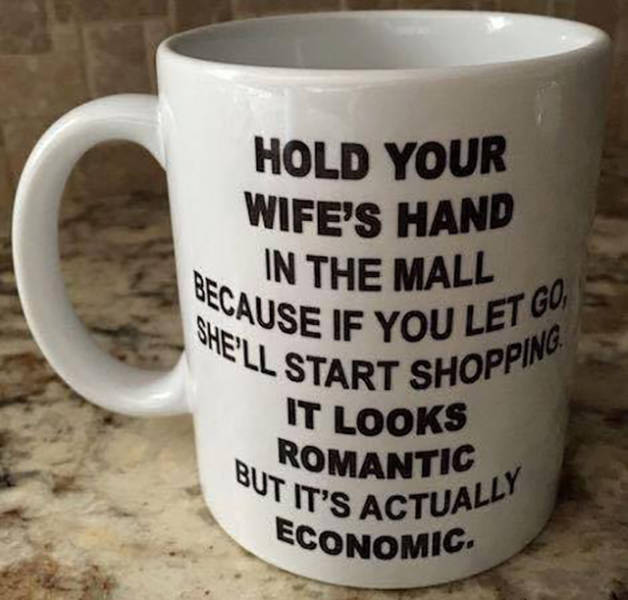 Hold your wife's hand in the mall.
