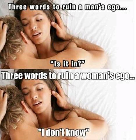 Three words to ruin your partners ego in bed.