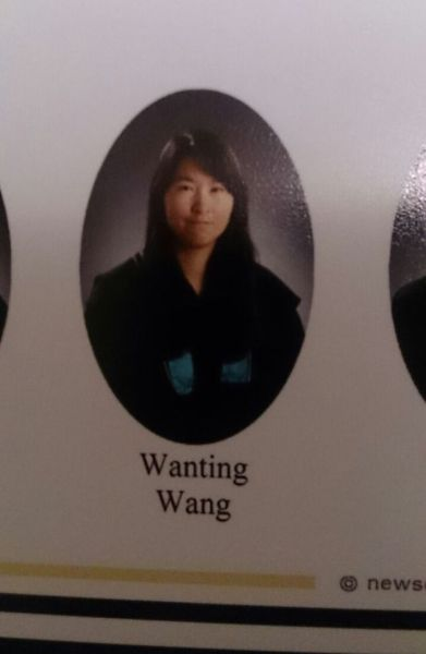 I am sure this girl named Wanting Wang was never teased in school.