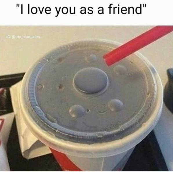 I love you as a friend.