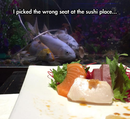 I picked the wrong seat at the sushi place.