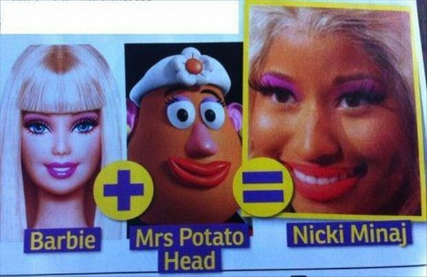 If  you combine the looks of Barbie and Mrs. Potato Head you get Nicki Minaj.