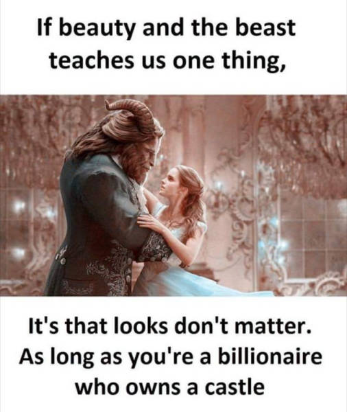 If Beauty and the Beast teaches us one thing...