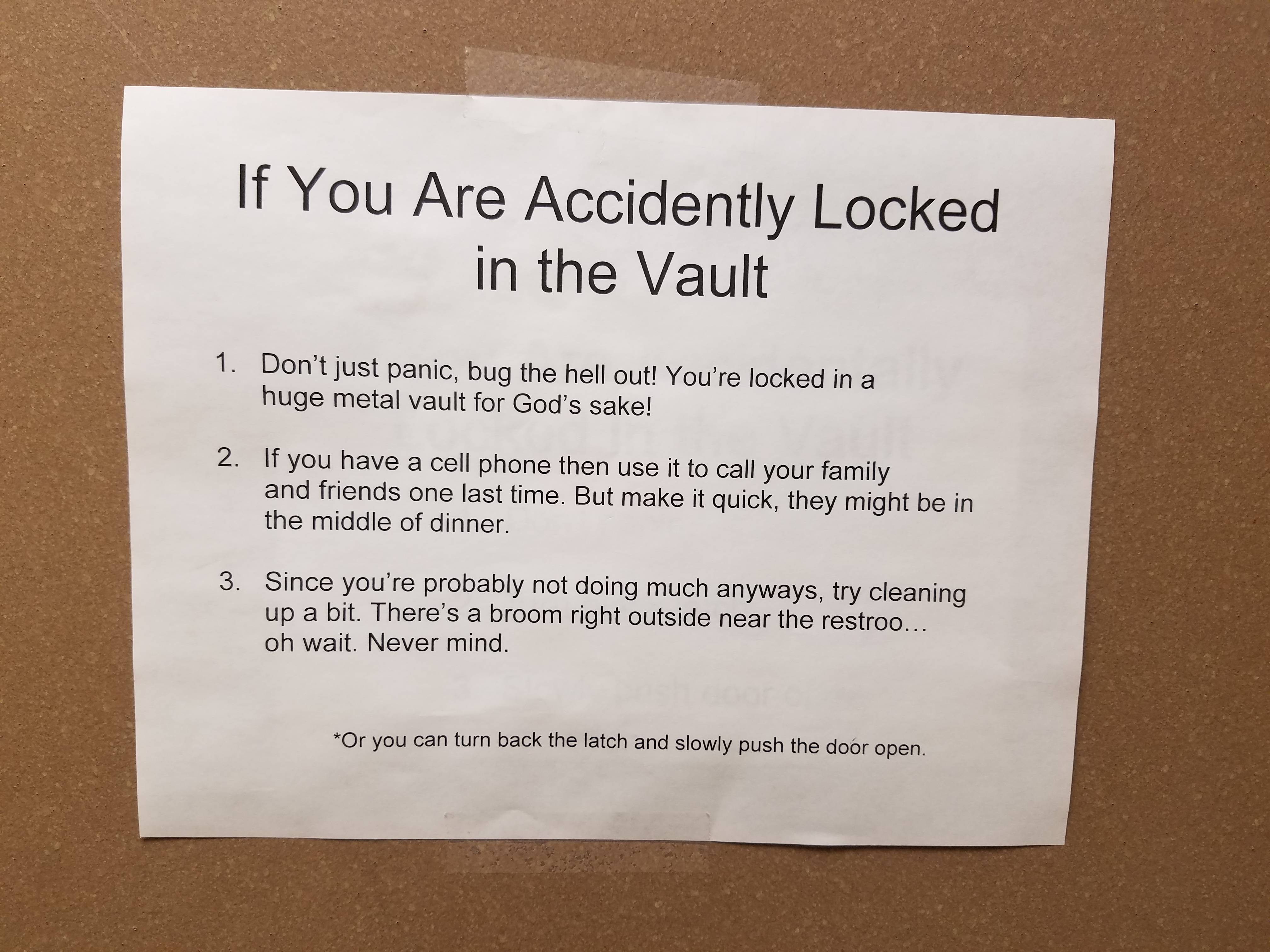 If you are accidentally locked in the vault.