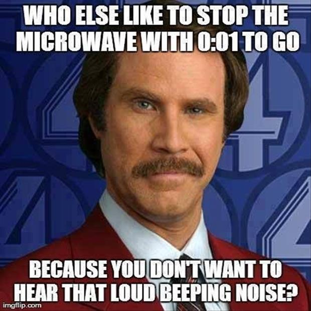 If You Stop Your Microwave With 1 Second Remaining So You Don't Have To Hear That Annoying Beep You Are Not Alone.