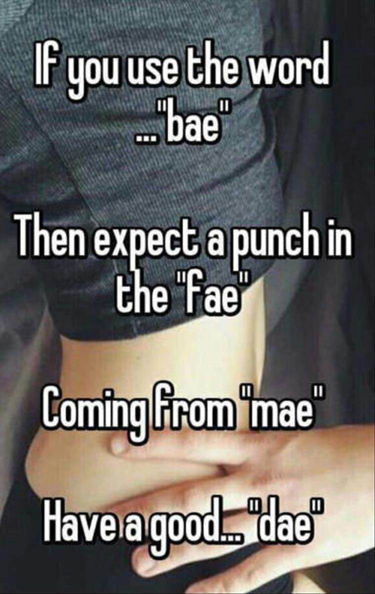 If you use the word 'bae'...