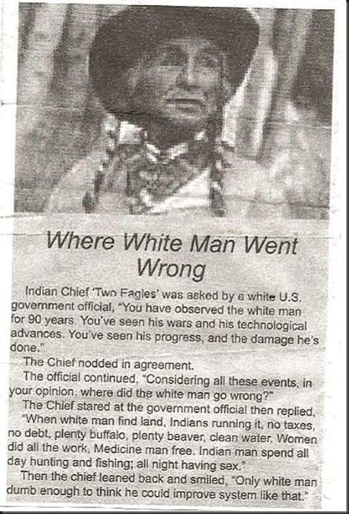 Indian Chief explains where the white man went wrong.