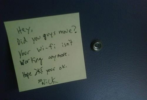 Neighbors stealing wi-fi are worried.