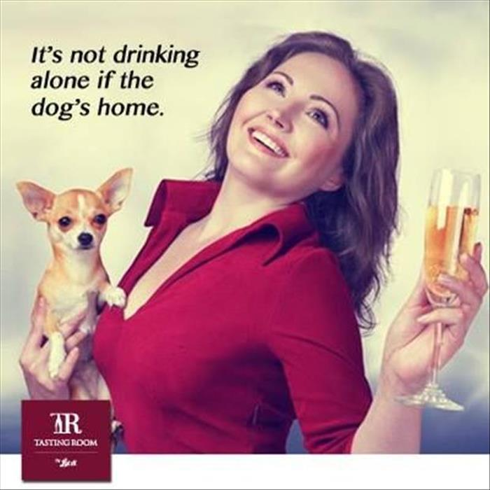 It's not drinking alone if the dog's home.