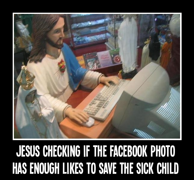 Jesus checking if the Facebook pic has enough likes to save the sick child. Like-farming scam exposed.