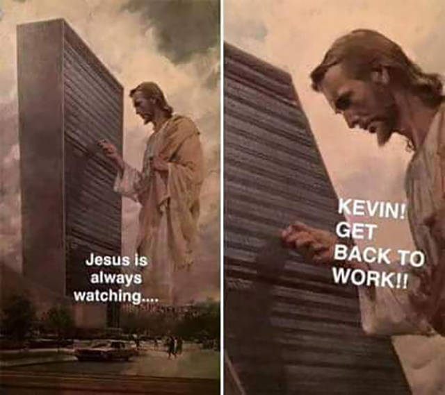 Jesus is always watching.