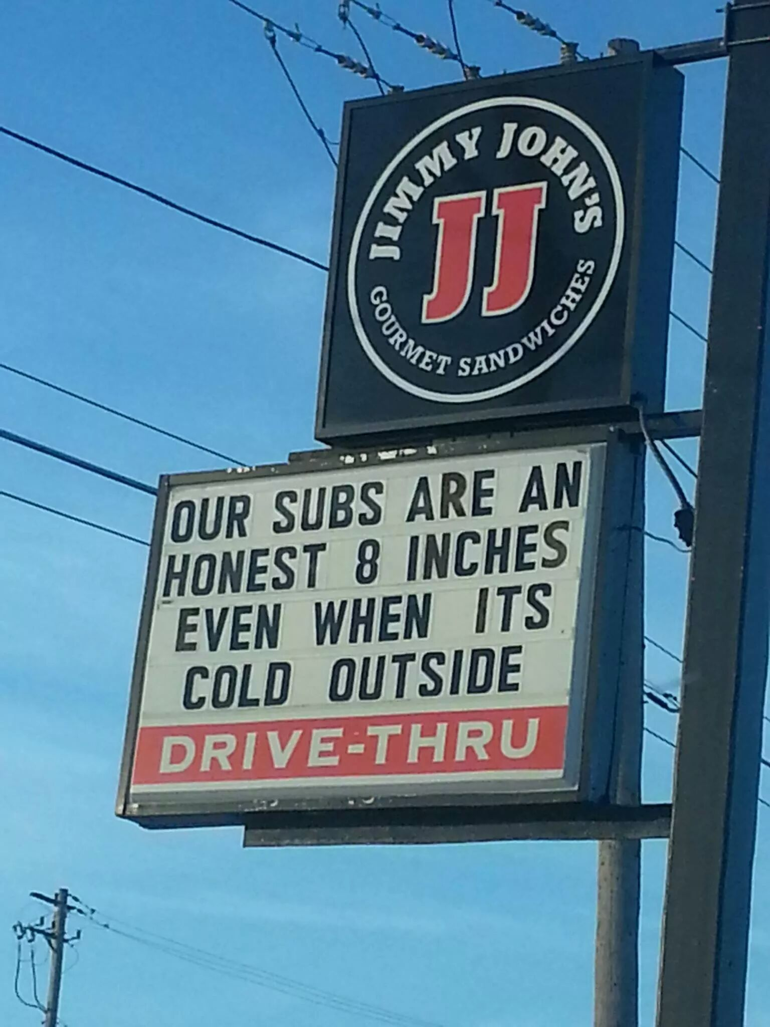 Jimmy John's Promises You Will Get A Solid 8 Inches No Matter What The Weather Is Like.