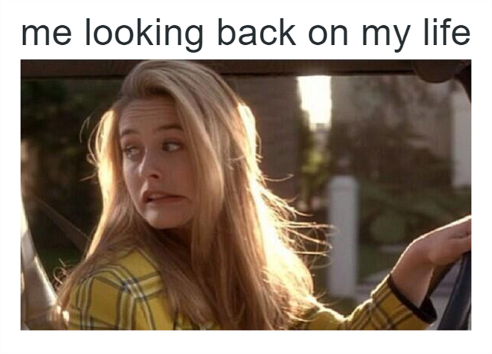 Looking back on your life.