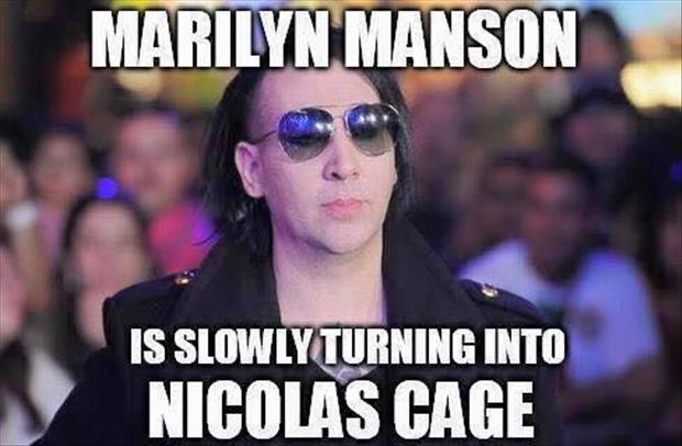 Marilyn Manson without his makeup looks just like Nicolas Cage.