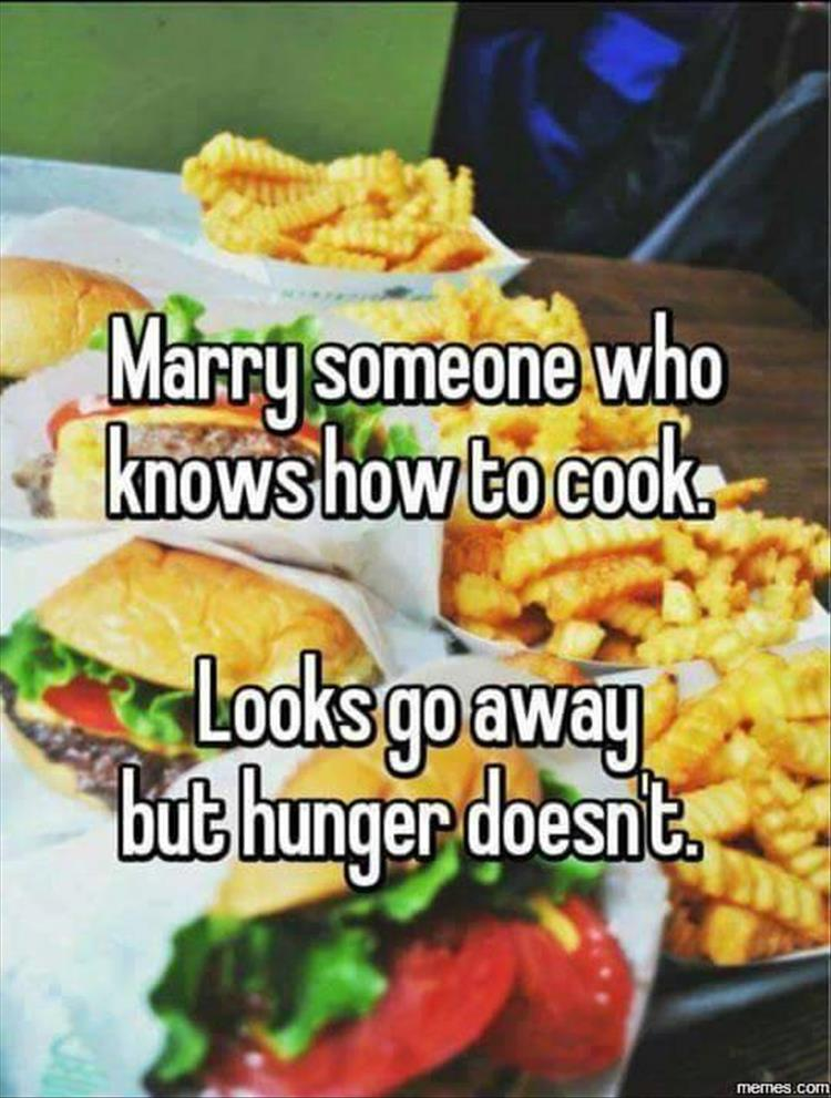 Marry someone who knows how to cook.