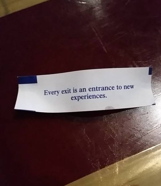 My fortune cookie said I should try anal.
