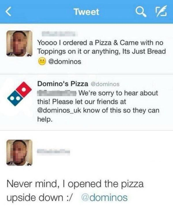 Nobody Ever Said You Had To Be Smart To Order a Pizza.