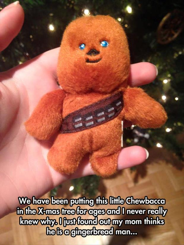 Now we know why Mom has been hanging a mini Chewbacca on the Christmas tree every year.