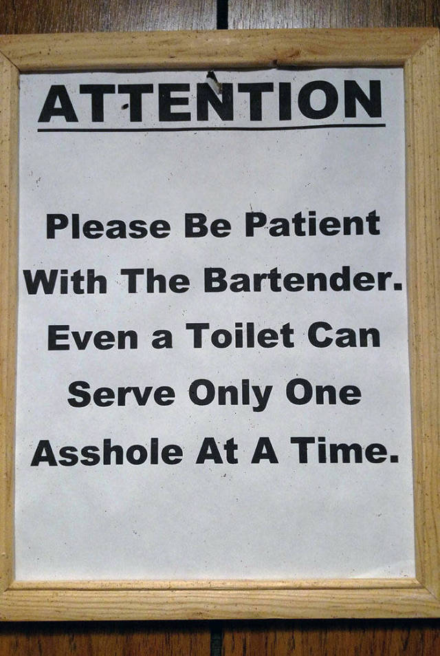 Please be patient with the bartender.