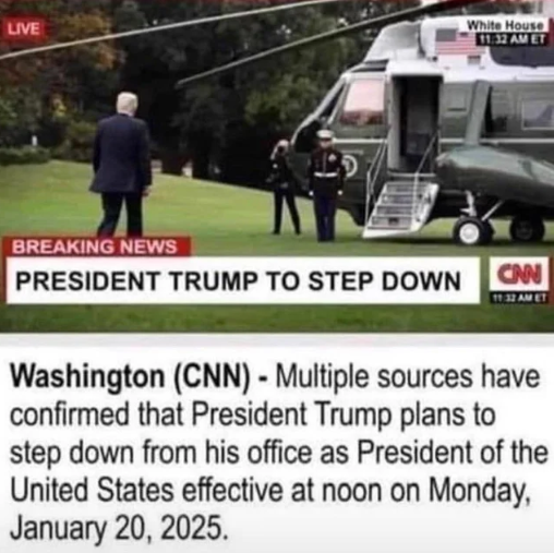 Breaking News: President Trump to step down.