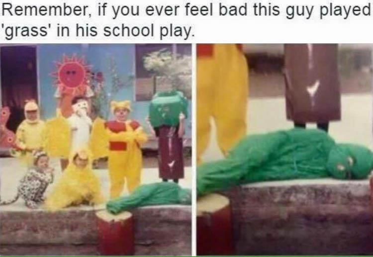 If you ever feel bad, just remember this guy played 'grass' in his school play.