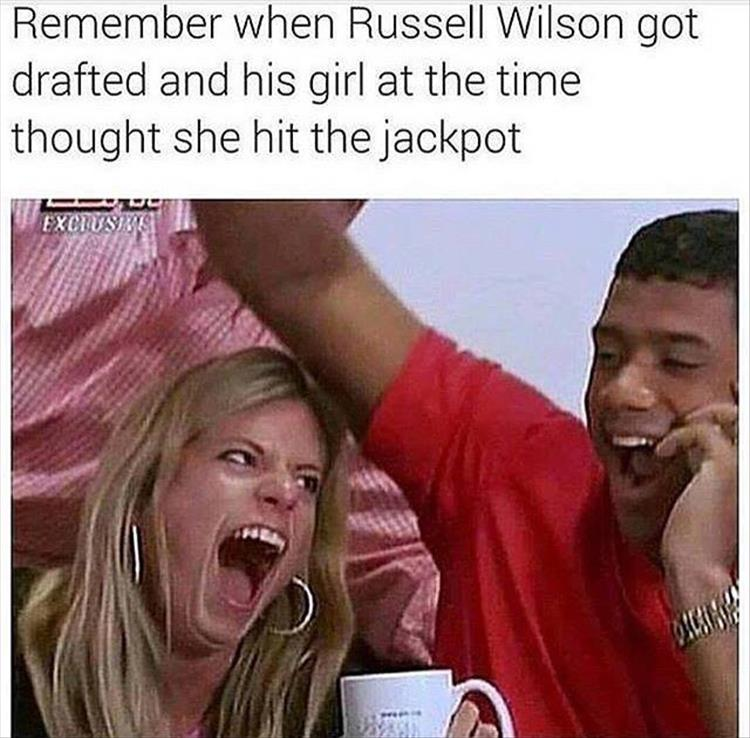 Remember when Russell Wilson got drafted and his girl thought she hit the jackpot.