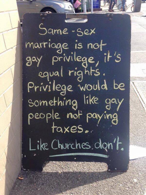 Same sex marriage is not gay privilege.