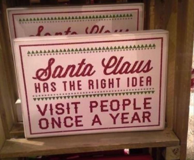 Santa Claus has the right idea.
